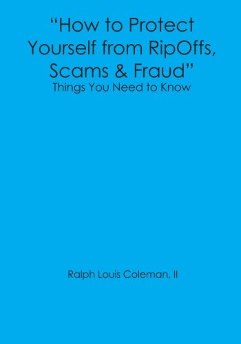 how-to-protect-yourself-from-ripoffs-scams-fraud-things-you-need-to-know