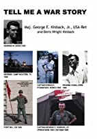 Tell Me A War Story by Major George E.…