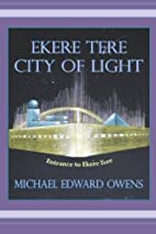 Ekere Tere: City of Light by Michael Edward…