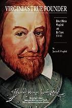 Virginia's True Founder: Edward Maria…