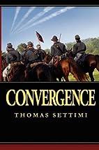 Convergence by Thomas Settimi