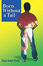 Born Without a Tail by Cayr Ariel Wulff