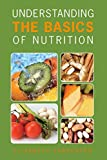 Carpenter, Elizabeth: Understanding the Basics of Nutrition