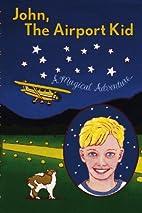 John, The Airport Kid: A Magical Adventure…