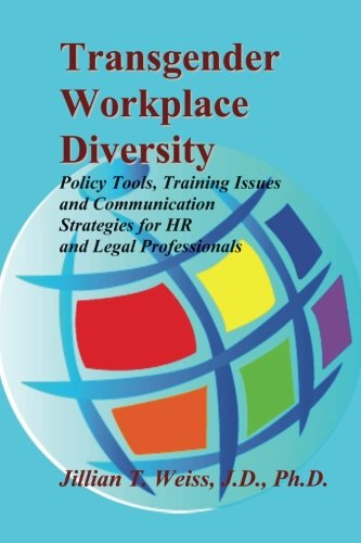 transgender-workplace-diversity-policy-tools-training-issues-and-communication-strategies-for-hr-and-legal-professionals