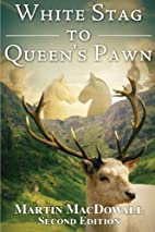 White Stag to Queen's Pawn by Martin…