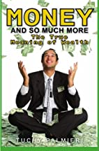 Money And So Much More: The True Meaning of…