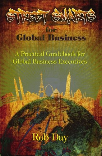 street-smarts-for-global-business-a-practical-guid-for-global-business-executives