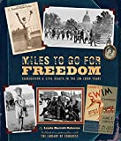 Osborne, Linda Barrett: Miles to Go for Freedom: Segregation and Civil Rights in the Jim Crow Years
