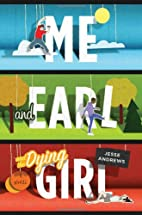 Me and Earl and the Dying Girl by Jesse…