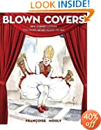 Blown Covers: New Yorker Covers You Were Never Meant to See