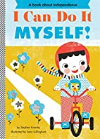 I Can Do It Myself! (Empowerment Series) by…