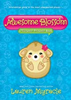 Awesome Blossom: A Flower Power Book by…