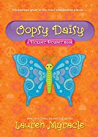 Oopsy Daisy: A Flower Power Book by Lauren…