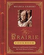 My Prairie Cookbook: Memories and Frontier…
