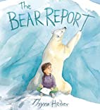 The Bear Report by Thyra Heder