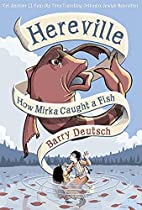 Hereville: How Mirka Caught a Fish by Barry…