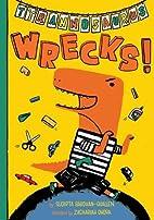Tyrannosaurus Wrecks! by Sudipta…