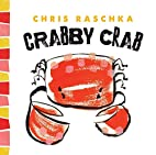 Crabby Crab (Thingy Things) by Chris Raschka