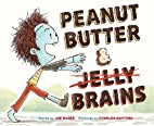 Peanut Butter & Brains: A Zombie Culinary…