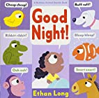 Good Night! (Animal Sounds) by Ethan Long