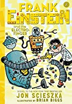 Frank Einstein and the Electro-Finger: Book…