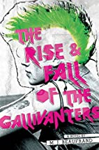 The Rise and Fall of the Gallivanters by M.…