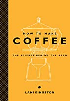 How to Make Coffee: The Science Behind the…