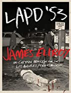 LAPD '53 by James Ellroy