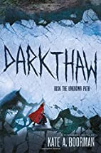 Darkthaw: A Winterkill novel by Kate A.…