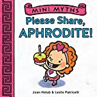 Mini Myths: Please Share, Aphrodite! by Joan…