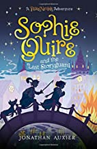 Sophie Quire and the Last Storyguard: A…