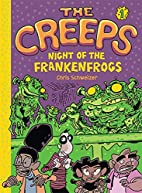 The Creeps #1: Night of the Frankenfrogs by…