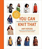 You Can Knit That: Foolproof Instructions…