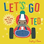Let's Go, Ted! (Big Flaps for Little…