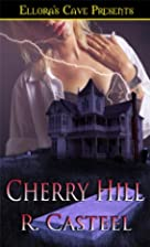 Cherry Hill by R. Casteel