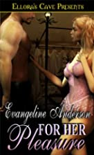 For Her Pleasure by Evangeline Anderson