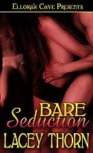 Bare Seduction (Bare Love, Book Three) by…