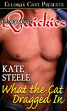 What the Cat Dragged In by Kate Steele