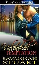 Unleashed Temptation by Savannah Stuart