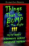 McCray, Cheyenne: Things That Go Bump In The Night III