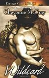 McCray, Cheyenne: Wild: Wildcard (Book 3)