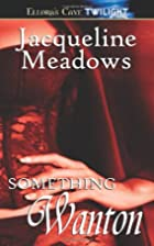 Something Wanton by Jacqueline Meadows
