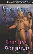Captive Warrior by Vonna Harper
