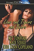 Lions and Tigers and Bears by Kit Tunstall
