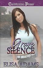 Grave Silence by Elisa Adams