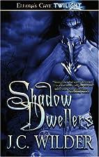 Shadow Dwellers by J. C. Wilder