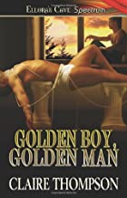 Golden Boy, Golden Man by Claire Thompson
