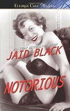 Notorious by Jaid Black