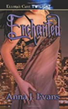 Enchanted by Anna J. Evans